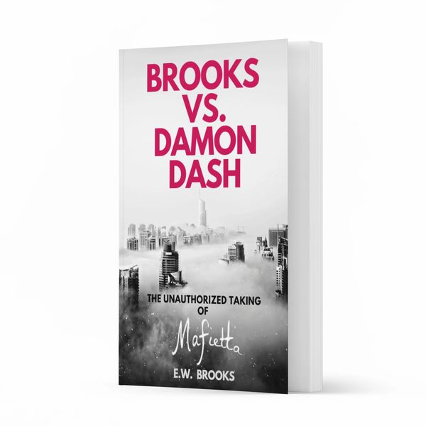 Brooks vs. Damon Dash: The Unauthorized Taking of Mafietta Book Cover