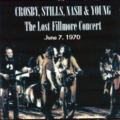 Crosby, Stills, Nash & Young - Lost Fillmore Concert 6/7/70 (2 CD's, SBD)