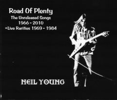 Neil Young - Road Of Plenty-The Unreleased Songs (Complete 6 CD Set)