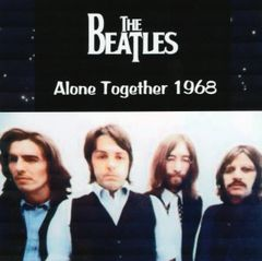 Beatles - Alone Together 1968 (CD)