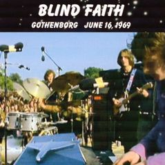 Blind Faith (Clapton, Winwood, Baker) Gothenborg 1969 (2 CD's)