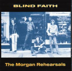 Blind Faith (Clapton, Winwood, Baker-The Morgan Rehearsals 1969 (2 CD's)
