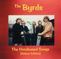 Byrds (Roger McGuinn, David Crosby) - The Unreleased Songs (CD)