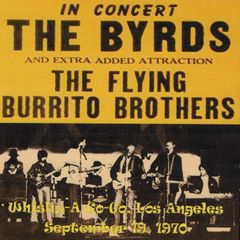 Byrds & Flying Burrito Brothers - Los Angeles 1970 (CD, SBD)