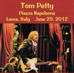 Tom Petty - Lucca, Italy 2012 (2 CD's, SBD)