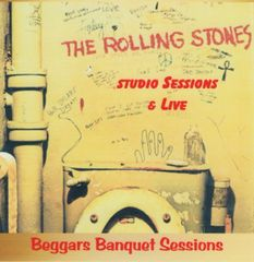 Rolling Stones - Beggars Banquet Sessions (2 CD's, SBD)