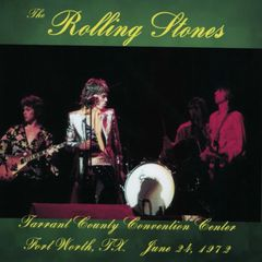 Rolling Stones - Fort Worth 1972 (CD, SBD)