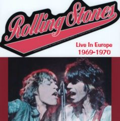 Rolling Stones - Live In Europe 1969-1970 (CD, SBD)