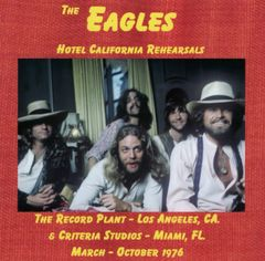 Eagles - Hotel California Rehearsals 1976 (CD, SBD)