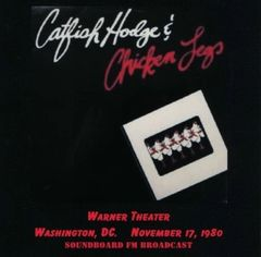 Chicken Legs (Little Feat & Catfish Hodge) - Washongton, DC. (CD, SBD)