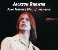 Jackson Browne - Song Traveler Vol. 1, 1971-2004 (4 CD's, SBD)