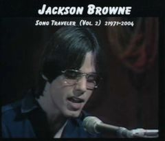 Jackson Browne - Song Traveler, Vol. 2, 1971-2004 (4 CD's, SBD)