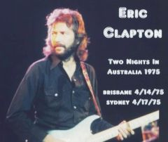 Eric Clapton - Two Nights In Australia 1975 (4 CD's, SBD)