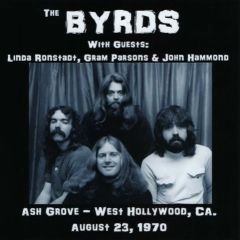 Byrds (w/Parsons & Ronstadt) - W. Hollywood 1970 (CD, SBD)
