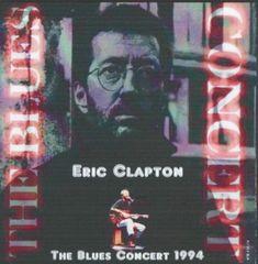 "Eric Clapton - San Francisco 1994 ""The Blues Concert"" (2 CD's, SBD)"