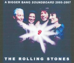 Rolling Stones - A Bigger Band Tour Compilation 2005-2007 (3 CD's, SBD)