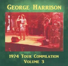 George Harrison - 1974 Tour Compilation, Volume 3 (2 CD's)