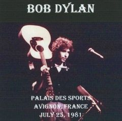 Bob Dylan - Avignon, France 1981 (2 CD's, SBD)