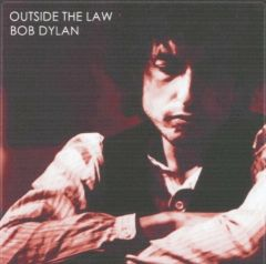 Bob Dylan - Outside The Law: Outtakes 1973-1975 (CD. SBD)
