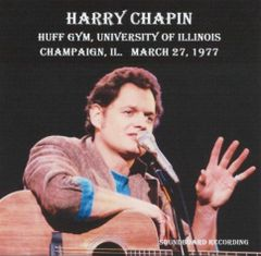 Harry Chapin - Champaign 1977 (2 CD's, SBD)