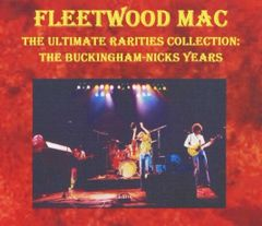 Fleetwood Mac - The Ultimate Rarities Collection: Buckingham-Nicks Years (3 CD's & 1 DVD, SBD)