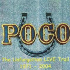 Poco - The Unforgotten Live Trail (1971-2004) (2 CD's)