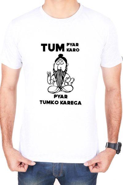 befee4791919c4 Pre- book TUM PYAR KARO PYAR TUMKO KAREGA SIngle T-shirt White Half Sleeves.