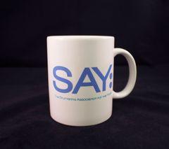 SAY Mug