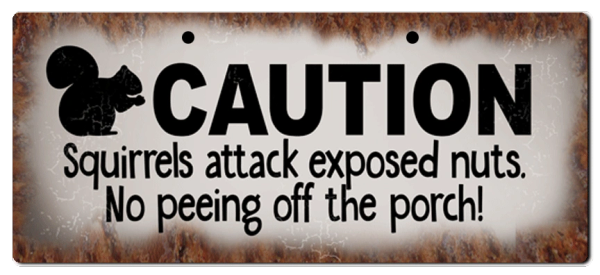 "Bayside Treasures Sign - 11.5"" x 5"" - Caution Squirrels"