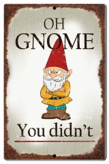 "Bayside Treasures Sign - Gnomes - 7.5"" x 11.5"" - Oh Gnome You Didn't"