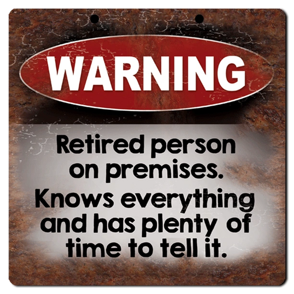 "Bayside Treasures Sign - 8"" x 8"" - Warning Retired Person"