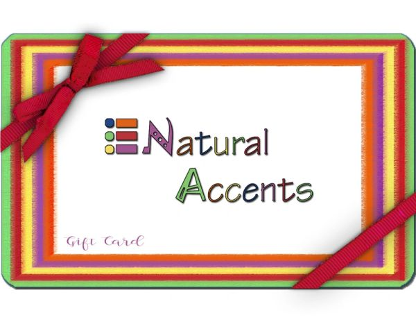 Natural Accents Gift Card in Various Amounts Including...