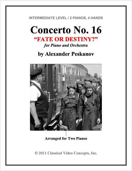 "Piano Concerto No. 16 ""Fate or Destiny?"""