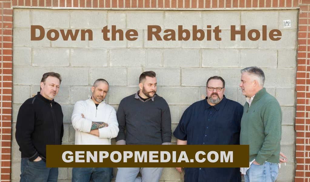 Down the Rabbit Hole.  From L-R: Tony Domas, Dave Debiasi, J. Kasprzyk, H. Bolitho & Dave Hooper.