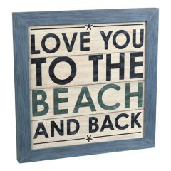 Grassland Road I LOVE YOU TO THE BEACH AND BACK Wooden MDF Sign