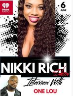 Nikki Rich Show poster for her radio interview with One Lou on iHeart and blogtalkradio.