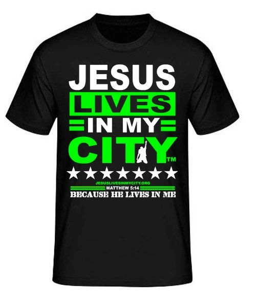 "Jesus Lives In My City ""HE Lives In Me"" Short Sleeve Shirt JLIMC - GREEN"