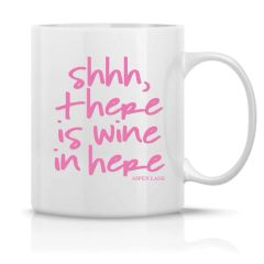 coffee mug - shhh, there is wine in here - pink