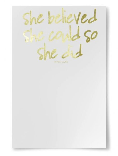 "notepad by aspen lane - ""she believed she could so she did"" gold foil"
