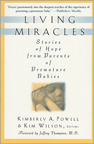 Living Miracles Stories of Hope from Parents of Premature Babies