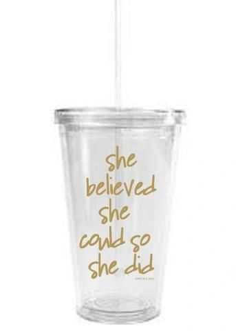 "clear tumbler - ""she believed she could so she did"""