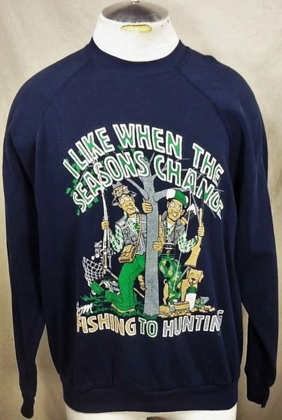 "Vintage 90's Hunting ""Fishing To Hunting..."" (Med) Retro Outdoorsman Graphic Sweatshirt"