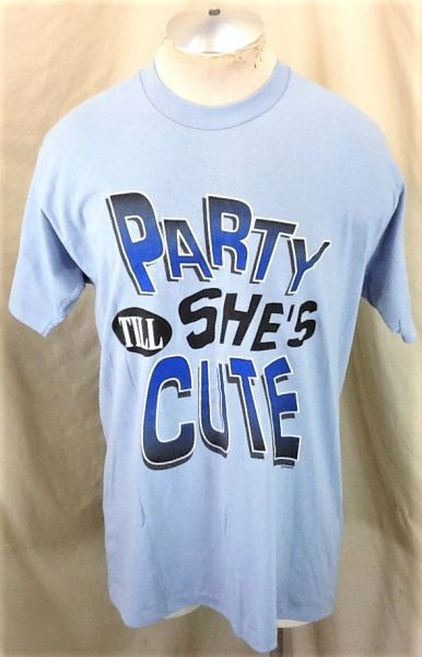 Vintage 90's Party Till She's Cute (Large) Retro Single Stitch Humorous Graphic T-Shirt