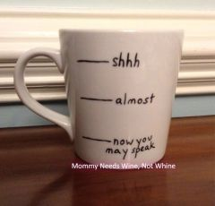 Shhh, Almost, Now You May Speak Coffee Mug