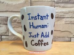 Instant Human: Just Add Coffee Mug