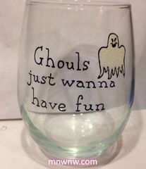 Ghouls Just Wanna Have Fun Wine Glass