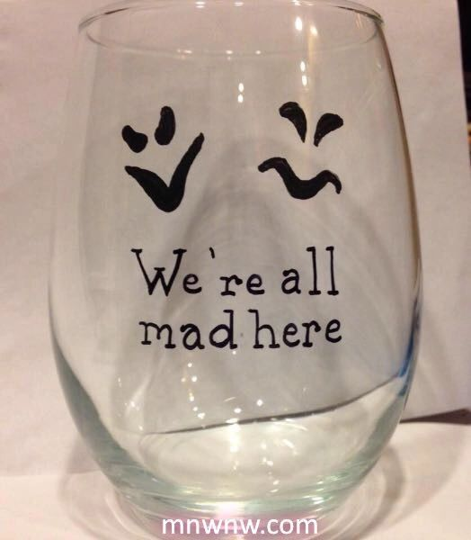 We're All Mad Here Wine Glass
