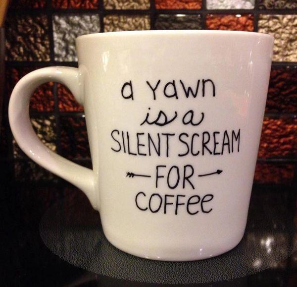 """""""A Yawn is a Silent Scream For Coffee"""" Coffee Mug"""