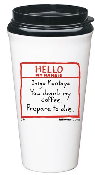 Inigo Montoya You drank my coffee. Prepare to die. Eco-Tumbler Travel Mug