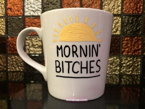 Mornin' Bitches Coffee Mug